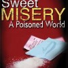 Sweet Misery – A Poisoned World