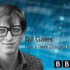Bill Gates: How a Geek Changed the World
