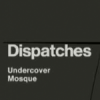 Dispatches – Undercover Mosque