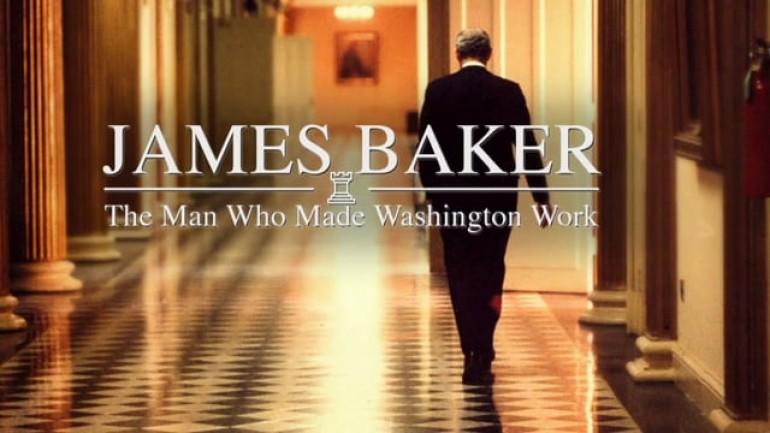 James Baker: The Man Who Made Washington Work