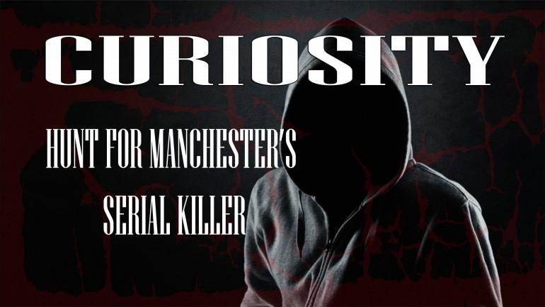 Hunt for Manchester's Serial Killer