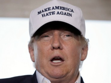 Donald Trump: Make America Hate Again