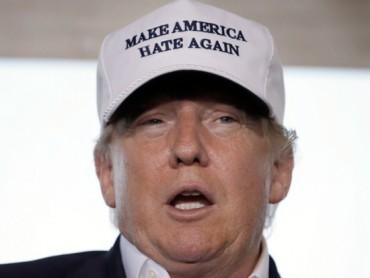 Donald Trump: Make America Hate Again