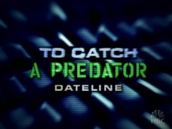 To Catch a Predator