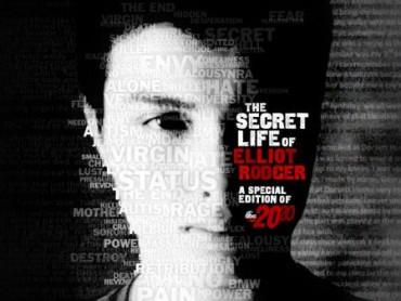 The Secret Life of Elliot Rodger