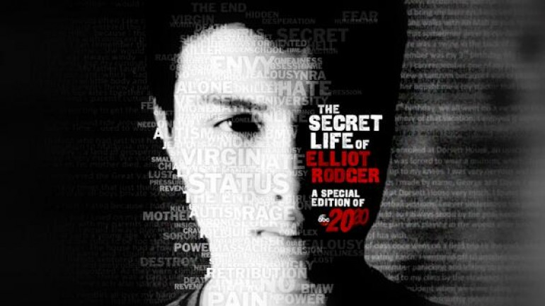 The Secret Life of Elliot Rodger