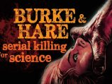 Burke and Hare: Serial Killing for Science