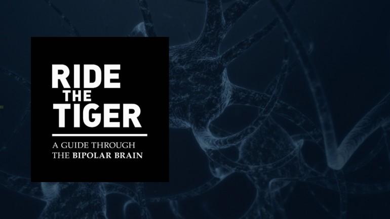 Ride the Tiger: A Guide Through the Bipolar Brain