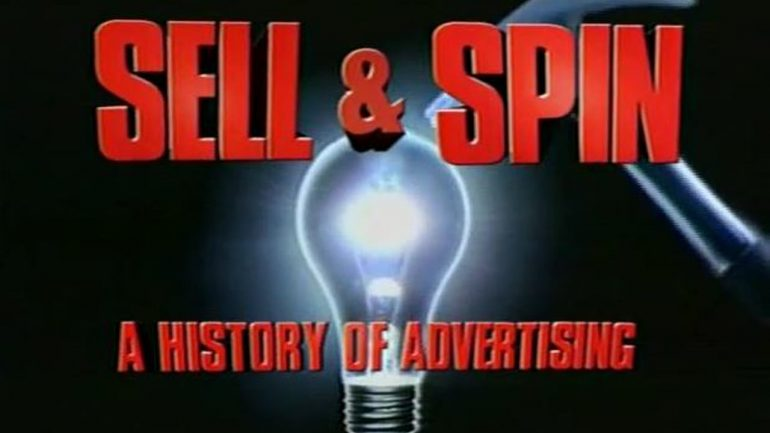 Sell & Spin A History of Advertising