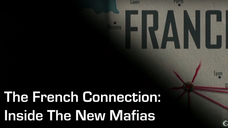 The French Connection: Inside The New Mafias