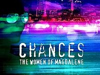 Chances: The Women of Magdalene