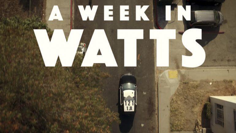 A Week In Watts