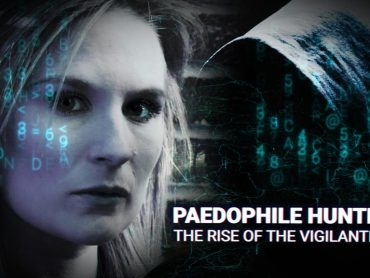 Paedophile Hunters: The Rise Of The Vigilantes
