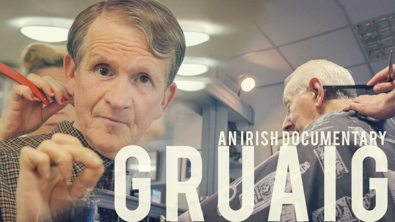 GRUAIG: An Irish Barber Documentary