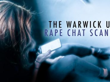 The Warwick Uni Rape Chat Scandal