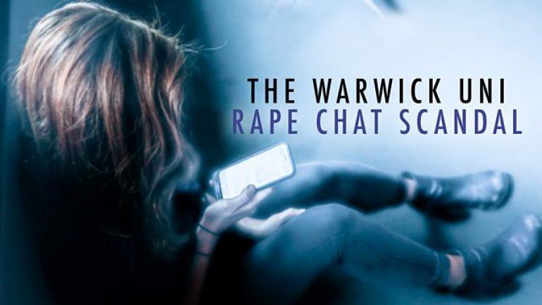 The Warwick Uni Rape Chat Scandal