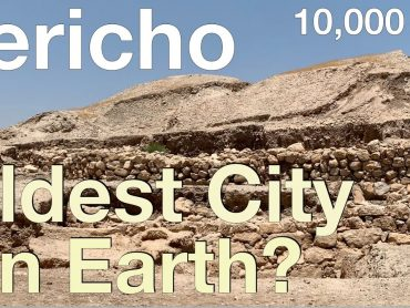Jericho: The Oldest City on Earth?