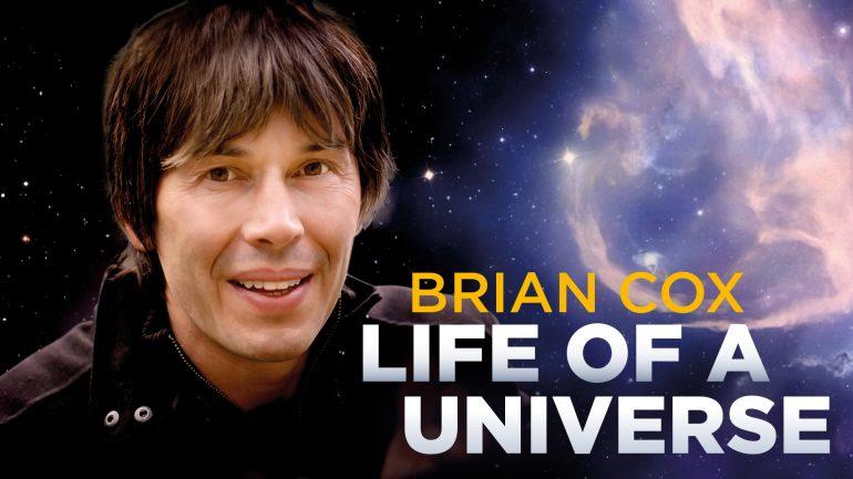 Brian Cox: Life of a Universe