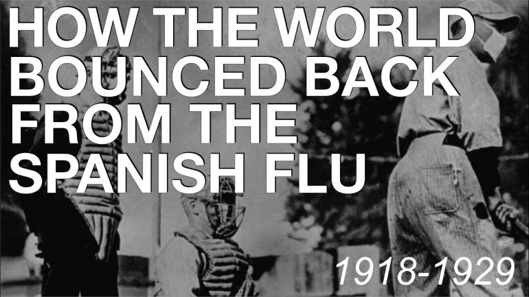 The Spanish Flu & How The World Recovered