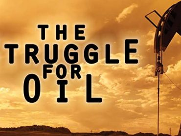 The Struggle For Oil