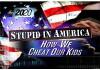 Stupid in America