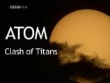 Atom: Clash of The Titans