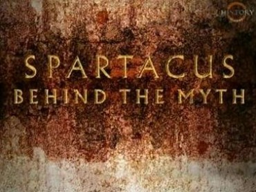 Spartacus – Behind The Myth
