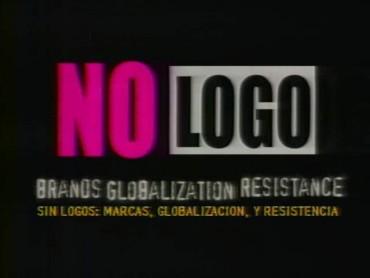 No Logo: Brands, Globalization & Resistance
