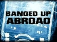 Banged Up Abroad: Scott and Lucy's Story