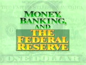 Money, Banking, and The Federal Reserve System