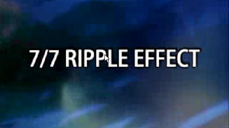 7/7: Ripple Effect