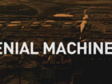 The Denial Machine