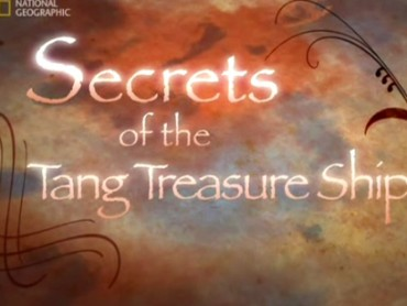 Secrets of the Tang Treasure Ship