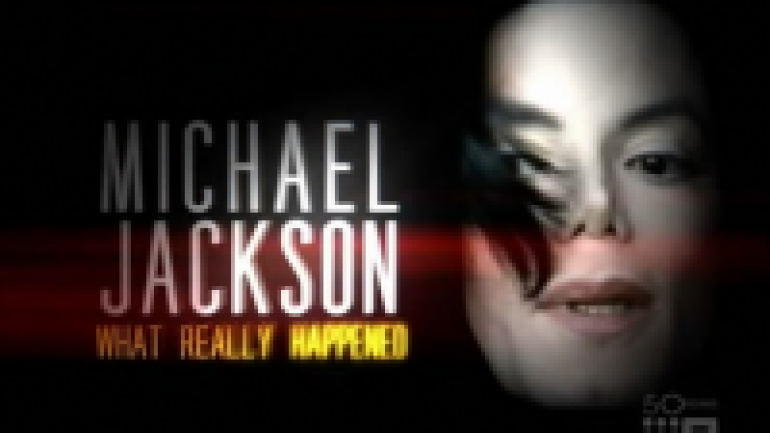 Michael Jackson: What Really Happened