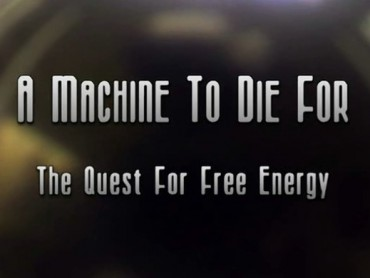 A Machine to Die For: The Quest for Free Energy