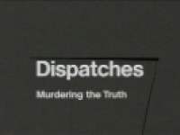 Dispatches: Murdering The Truth