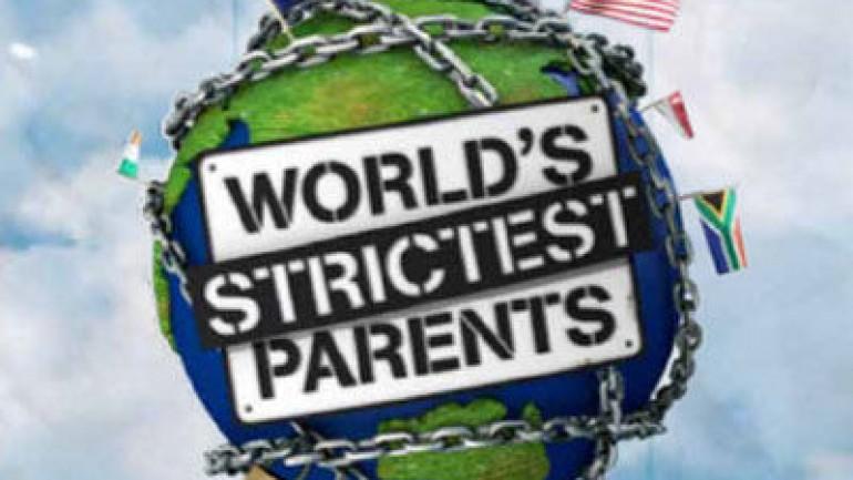 The World's Strictest Parents