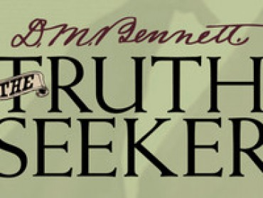 D.M. BENNETT: THE TRUTH SEEKER