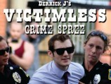 Derrick J's Victimless Crime Spree