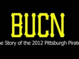 BUCN: The Story of the 2012 Pittsburgh Pirates