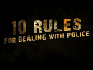 10 Rules For Dealing With Police