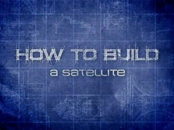 How To Build A Satellite