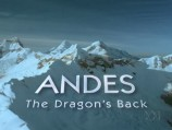 The Andes: The Dragon's Back