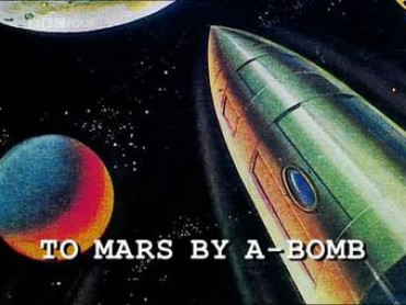 To Mars by A-Bomb: The Secret History of Project Orion