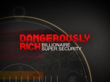 Dangerously Rich: Billionaire Super Security