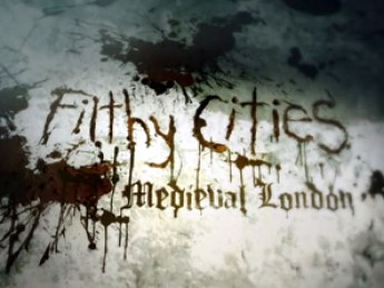 Filthy Cities: Medieval London