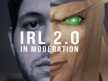IRL 2.0: In Moderation