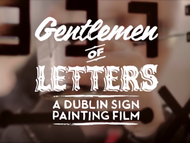 Gentlemen of Letters: A Dublin Sign Painting