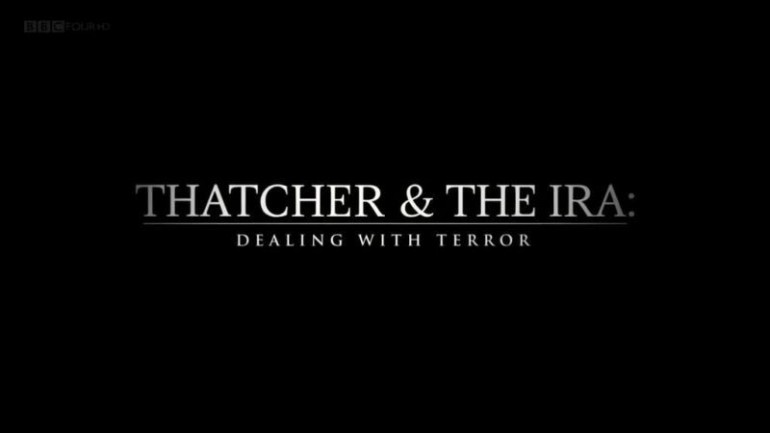 Thatcher and The IRA: Dealing With Terror