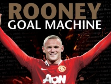 Wayne Rooney: Goal Machine